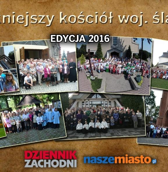 Najpiękniejszy kościół w Częstochowie i powiecie częstochowskim edycja 2016
