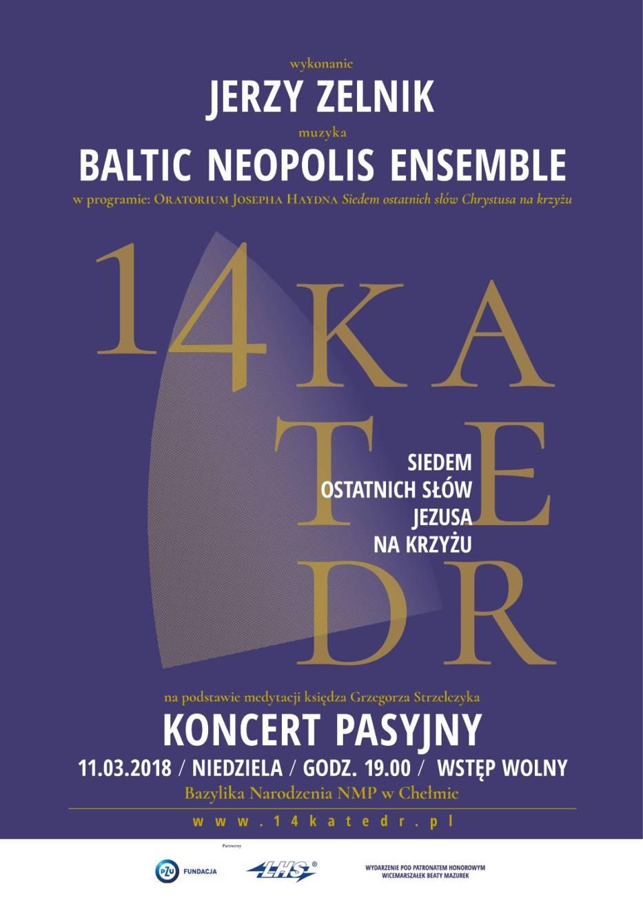 Chełm. Koncert Pasyjny 14 Katedr w wykonaniu Jerzego Zelnika i Baltic Neopolis Ensemble