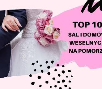 TOP 10 polecanych domów i sal weselnych na Pomorzu. Sprawdź!