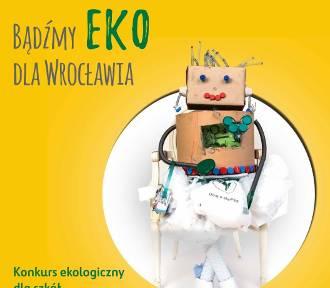 """Tylko do 20 lutego zbieramy zgłoszenia do konkursu """"Bądźmy EKO dla Wrocławia""""!!!"""