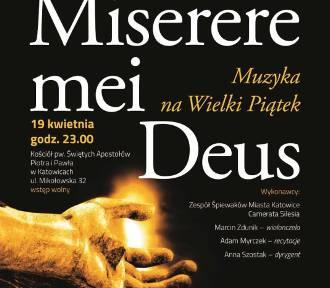 """""""Miserere mei Deus – Muzyka na Wielki Piątek"""". Niezwykły koncert w kościele Piotra i Pawła w Katowicach"""