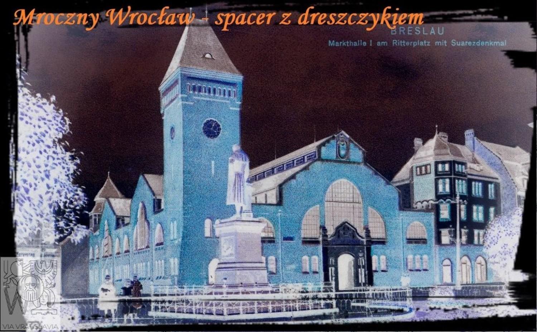 Mroczny Wrocław – spacer z dreszczykiem