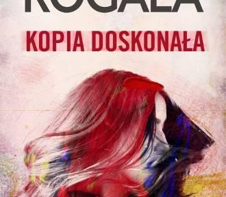 """Małgorzata Rogala. """"Kopia doskonała"""". To nie jest sielska opowieść o zwiedzaniu miasta..."""