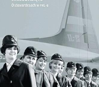 Stewardesy w PRL-u, archeologiczny kryminał i przepisy kulinarne małych kucharzy [PRZEGLĄD