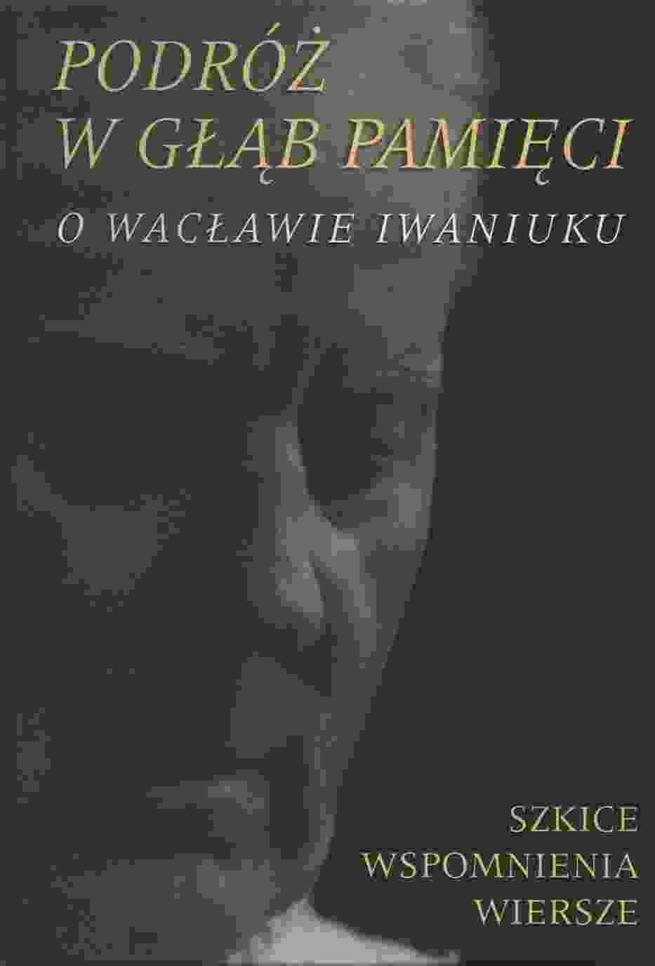 Okładka książki o Wacławie Iwaniuku