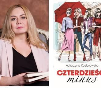"""Wywiad. Kobieca przyjaźń jest wyjątkowa. Rozmowa z Katarzyną Kostołowską, autorką książki """"Czterdzieści"""