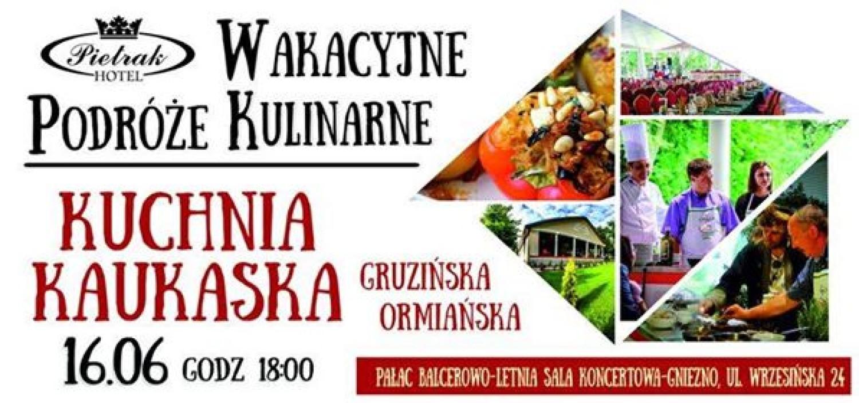 Wakacyjne Podróże Kulinarne z Hotelem Pietrak - Kuchnia gruzińska i ormiańska