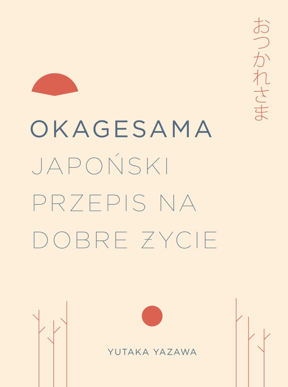 Okagesama. Japoński przepis na życie