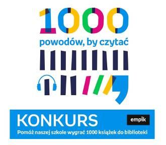 """Rusza kolejna edycja konkursu """"1000 powodów, by czytać"""""""