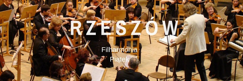 10 maja, piątek, godz. 19:00, Filharmonia Podkarpacka.