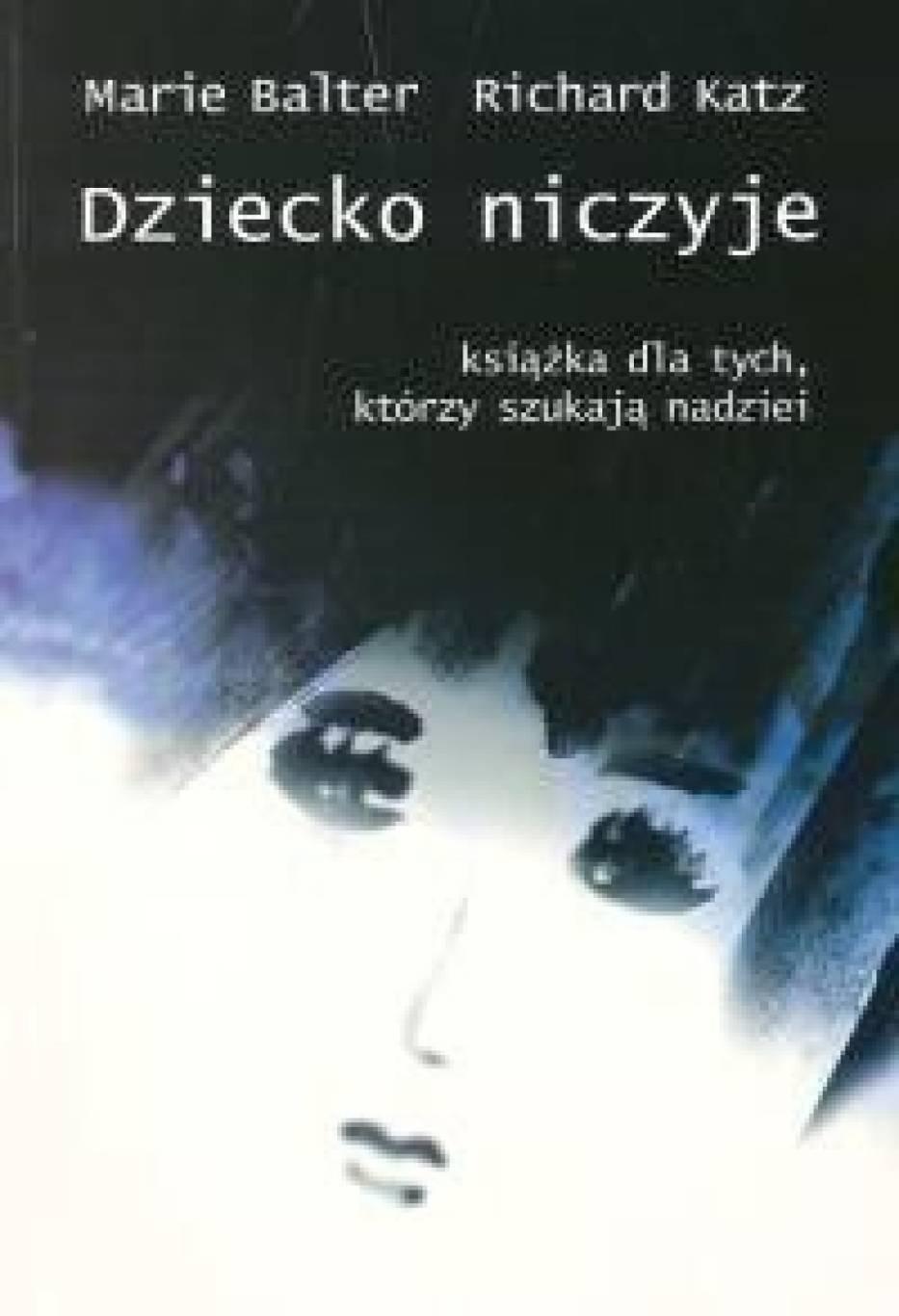 """Balter Marie i Katz Richard """"""""Dziecko Niczyje""""Wydawca: BIS"""