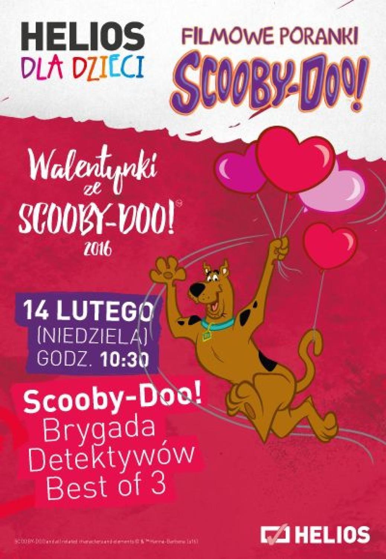 Filmowy Poranek ze Scooby-DooHelios Magnolia Park, Helios Aleja BielanyBilety: 15 zł14 lutego, godz