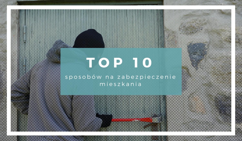 TOP 10 sposobów na włamywaczy