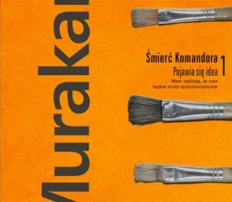 """""""Śmierć Komandora"""". Nowa powieść Harukiego Murakamiego wzbuda kontrowersje i zachwyt [RECENZJA]"""