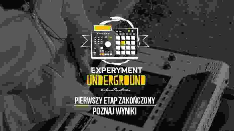 Po pół roku zakończył się I etap Experymentu Underground