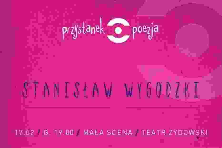 Wieczór z poezją Stanisława Wygodzkiego
