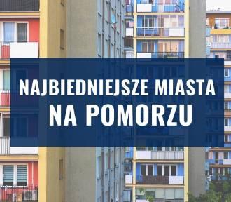 Najbiedniejsze miasta na Pomorzu. Gdzie jest najgorzej?