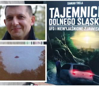 Tajemnice Dolnego Śląsa. Książka opowiadao UFO z Wrocławia, Głogowa, Legnicy itp.