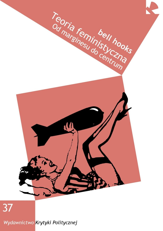"10. Bell Hooks, ""Teoria feministyczna. Od marginesu do centrum"""