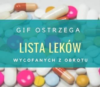 GIF ostrzega. Te leki zostały wycofane z obrotu. Mogą być niebezpieczne dla zdrowia