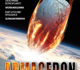 Armagedon. Czy wierzysz w scenariusz końca świata?