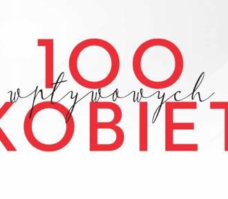 Zobacz 100 Wpływowych Kobiet z regionu