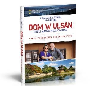 """""""Dom w Ulsan"""", czyli Małgorzata Kalicińska rusza na podbój Korei"""