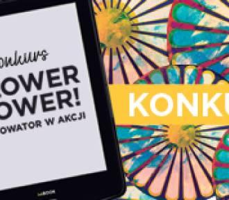 KONKURS - Flower Power - Renowator w akcji. Urodziny Krzywego Komina