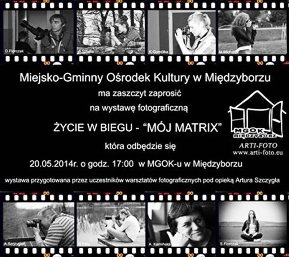 """Plakat ilustrujący zaproszenie na wystawę fotograficzną Życie w Biegu – """"Mój Matrix"""""""