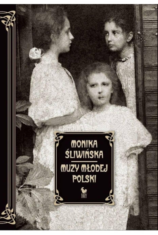 Monika Śliwińska, Muzy Młodej Polski