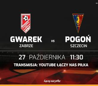 CLJ. Gwarek Zabrze gra z Pogonią Szczecin [NA ŻYWO]