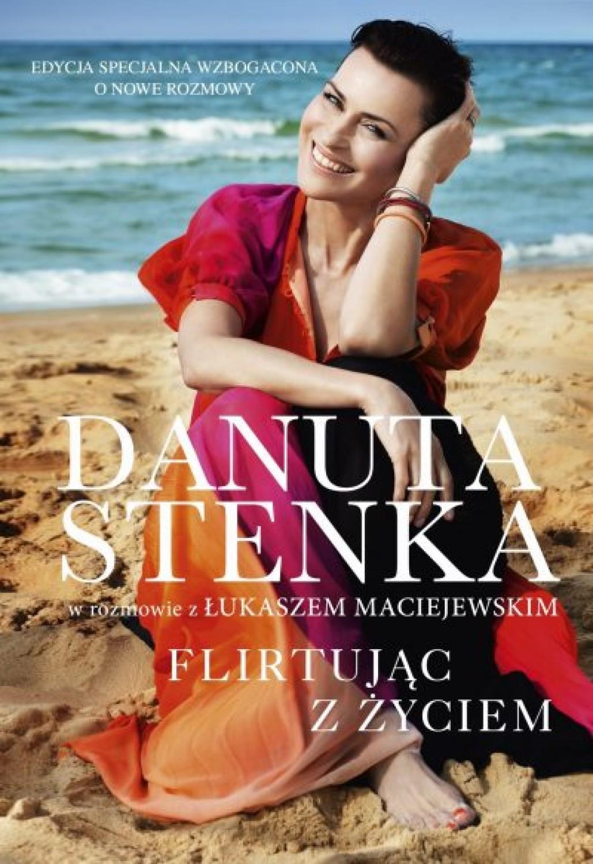 Flirtując z życiem Danuta Stenka w rozmowie z Łukaszem Maciejewskim