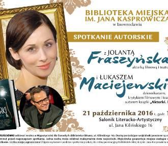 """Jolanta Fraszyńska w Inowrocławiu będzie promowała książkę """"Aktorki.Portrety"""""""