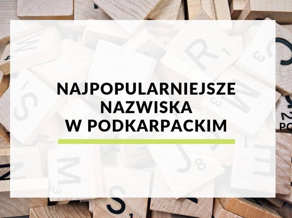 Najpopularniejsze nazwiska w województwie podkarpackim