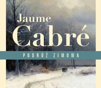 """Piękna """"Podróż zimowa"""". Jak zakochałam się w Cabré [recenzja]"""