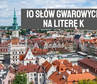 10 słów z gwary wielkopolskiej na literę K. Znasz je?
