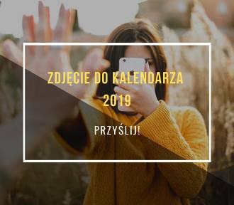 Zdjęcie do kalendarza 2019. Prześlij zdjęcia i wygraj! Wystartował konkurs kalendarzowy