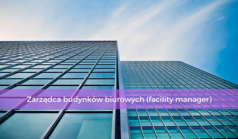 9. Zarządca budynków biurowych (facility manager)