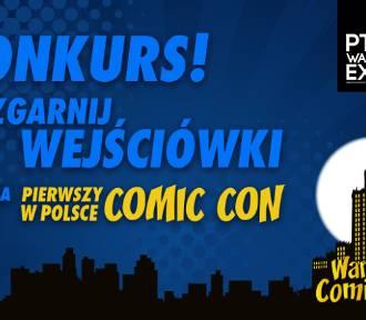 Zgarnij wejściówki na pierwszy w Polsce Comic Con [KONKURS]