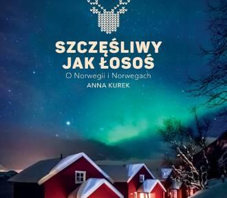 """Anna Kurek . """"Szczęśliwy jak łosoś"""" - opowieść o najszczęśliwszym narodzie na świecie"""