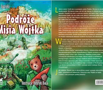 Podróże Misia Wojtka - nowa książka legniczan. W piątek spotkanie z autorami