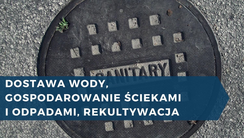 #10 dostawa wody, gospodarowanie ściekami i odpadami, rekultywacja