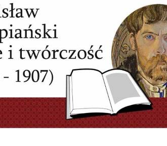 Stanisław Wyspiański - konkurs dla uczniów szkół ponadgimnazjalnych