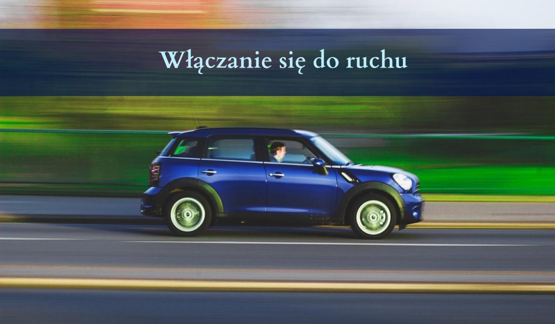 Włączanie się do ruchu300 zł - Nieustąpienie pierwszeństwa innemu pojazdowi lub uczestnikowi ruchu podczas włączania się do ruchu
