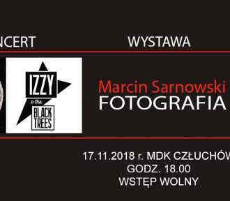 Człuchów. Koncert Izzy and the Black Trees i wernisaż Marcina Sarnowskiego - dwa wydarzenia w jeden