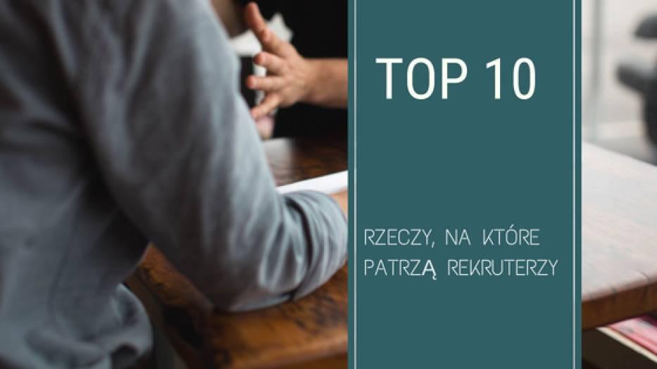 10 rzeczy, na które zwracają uwagę rekruterzy [ZDJĘCIA]