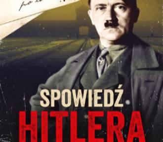 """""""Spowiedź Hitlera. Szczera rozmowa z Żydem"""" już w księgarniach"""