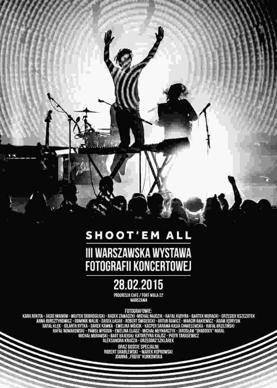 Shoot'em All. Warszawska Wystawa Fotografii Koncertowej 28 lutego w Progresji