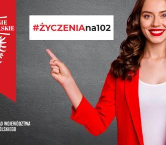 #ŻYCZENIAna102  Złóżmy życzenia Wielkopolanom i Wielkopolsce!