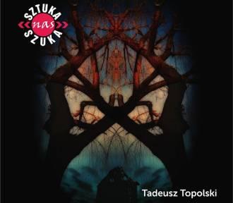 """Leśne fotografie Tadeusza Topolskiego – """"SZTUKA NAS SZUKA"""""""